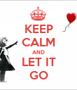 KEEP CALM AND LET IT GO - Personalised Poster large