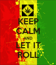 KEEP CALM AND LET IT ROLL - Personalised Poster large