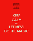 KEEP CALM AND LET MESSI DO THE MAGIC - Personalised Poster large