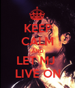 KEEP CALM AND LET MJ  LIVE ON - Personalised Poster large