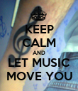 KEEP CALM AND LET MUSIC MOVE YOU - Personalised Poster large