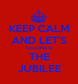 KEEP CALM AND LET'S CELEBRATE THE JUBILEE - Personalised Poster large