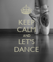KEEP CALM AND LET'S DANCE - Personalised Poster large
