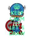 KEEP CALM AND LET´S DRAW - Personalised Poster small