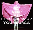 KEEP CALM AND LET'S DRESS UP YOUR BURGA - Personalised Poster large