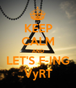 KEEP CALM AND LET'S F-ING VyRT - Personalised Poster large