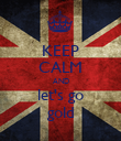 KEEP CALM AND let's go gold - Personalised Poster large