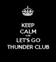 KEEP CALM AND LET'S GO THUNDER CLUB - Personalised Poster large