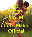 KEEP CALM AND Let's Make Official - Personalised Poster large
