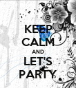 KEEP CALM AND LET'S PARTY - Personalised Poster large
