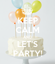 KEEP CALM AND LET'S PARTY! - Personalised Poster large