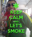 KEEP CALM AND LET'S SMOKE - Personalised Poster large