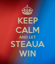 KEEP CALM AND LET STEAUA WIN - Personalised Poster large