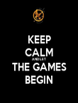 KEEP CALM AND LET THE GAMES BEGIN - Personalised Poster large