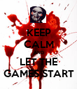 KEEP CALM AND LET THE GAMES START - Personalised Poster large