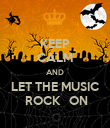 KEEP CALM AND LET THE MUSIC  ROCK   ON - Personalised Poster large