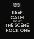 KEEP CALM AND LET THE SCENE  ROCK ONE - Personalised Poster large
