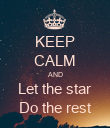 KEEP CALM AND Let the star Do the rest - Personalised Poster large