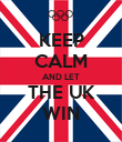 KEEP CALM AND LET THE UK WIN - Personalised Poster large