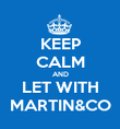 KEEP CALM AND LET WITH MARTIN&CO - Personalised Poster large
