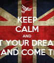 KEEP CALM AND LET YOUR DREAMS FLY AND COME TRUE! - Personalised Poster large