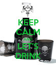 KEEP CALM AND LET'S DRINK - Personalised Poster large