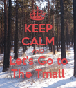 KEEP CALM AND Let's Go to The Tmall - Personalised Poster large