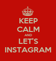 KEEP CALM AND LET'S INSTAGRAM - Personalised Poster large