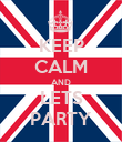 KEEP CALM AND LETS PARTY - Personalised Poster large