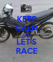 KEEP CALM AND LET'S RACE - Personalised Poster large