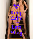 Keep Calm And Lets Shag - Personalised Poster large