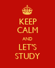 KEEP CALM AND LET'S STUDY - Personalised Poster large