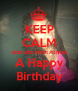 KEEP CALM And lets Wish Asmae A Happy  Birthday  - Personalised Poster large