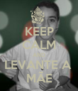 KEEP CALM AND LEVANTE A  MÃE - Personalised Poster large