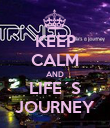 KEEP CALM AND LIFE´S JOURNEY - Personalised Poster large