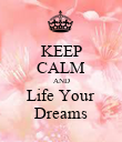 KEEP CALM AND Life Your Dreams - Personalised Poster large