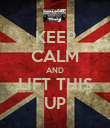 KEEP CALM AND LIFT THIS UP - Personalised Poster large