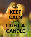 KEEP CALM AND LIGHT A CANDLE - Personalised Poster large