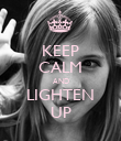 KEEP CALM AND LIGHTEN UP - Personalised Poster large