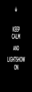 KEEP CALM AND LIGHTSHOW ON - Personalised Poster large