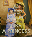 KEEP CALM AND LIKE A PRINCESS - Personalised Poster large