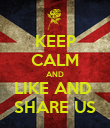 KEEP CALM AND LIKE AND  SHARE US - Personalised Poster large