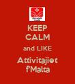 KEEP CALM and LIKE Attivitajiet f'Malta - Personalised Poster large