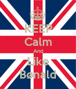 KEEP Calm And Like Bønald - Personalised Poster large