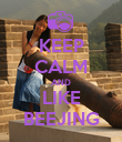KEEP CALM AND LIKE BEEJING - Personalised Poster large