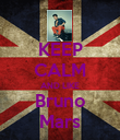 KEEP CALM AND LIKE Bruno Mars - Personalised Poster large