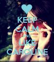 KEEP CALM AND LIKE CAROLINE - Personalised Poster large