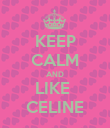 KEEP CALM AND LIKE  CELINE - Personalised Poster large