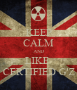 KEEP CALM AND LIKE  CERTIFIED G'Z - Personalised Poster large