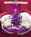 KEEP CALM AND LIKE CHRISTMAS - Personalised Poster large